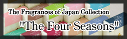 "The Fragrances of Japan Collection ""The Four Seasons"""
